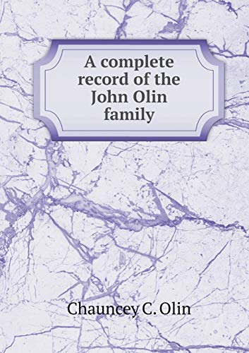 9785518672840: A Complete Record of the John Olin Family