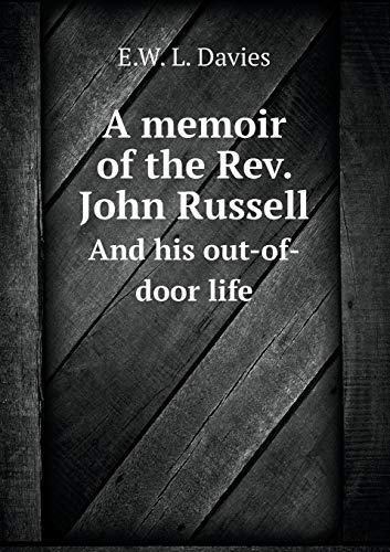 9785518675698: A memoir of the Rev. John Russell And his out-of-door life