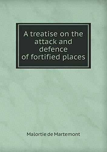 9785518675995: A Treatise on the Attack and Defence of Fortified Places