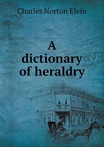 9785518676176: A Dictionary of Heraldry