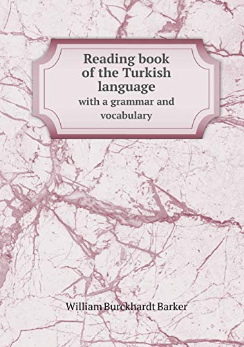 9785518676633: Reading Book of the Turkish Language with a Grammar and Vocabulary
