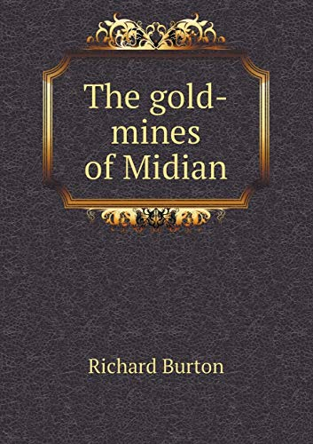 9785518679542: The gold-mines of Midian