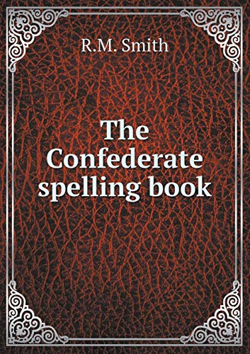 9785518680937: The Confederate spelling book