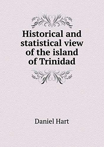 9785518684584: Historical and statistical view of the island of Trinidad