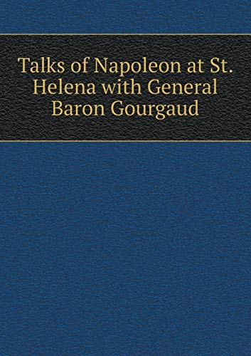 9785518687530: Talks of Napoleon at St. Helena with General Baron Gourgaud
