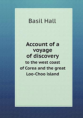 9785518687592: Account of a voyage of discovery to the west coast of Corea and the great Loo-Choo island
