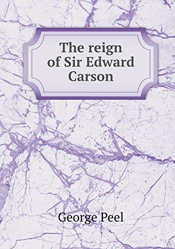 9785518692428: The reign of Sir Edward Carson