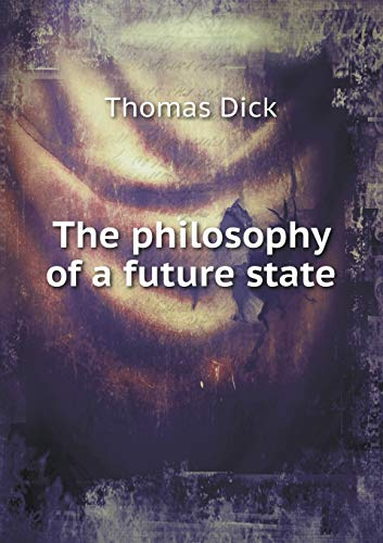 9785518698406: The philosophy of a future state