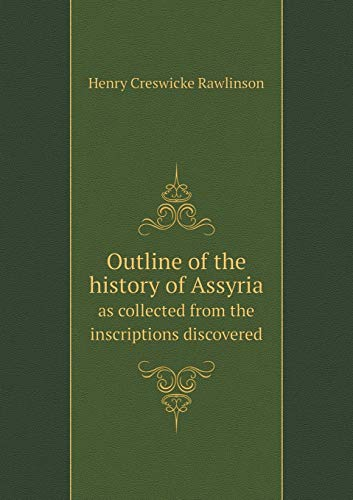 9785518701359: Outline of the history of Assyria as collected from the inscriptions discovered