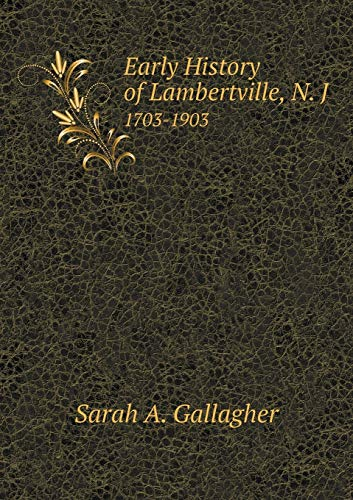 9785518702028: Early History of Lambertville, N. J 1703-1903