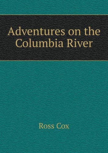 9785518707214: Adventures on the Columbia River