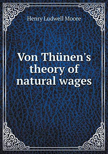 9785518712225: Von Thünen's theory of natural wages