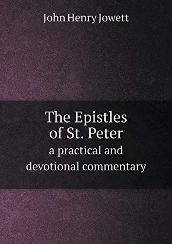 The Epistles of St. Peter a practical and devotional commentary: Jowett John Henry