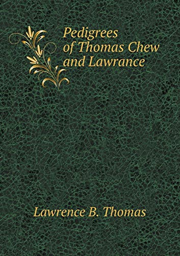 9785518716872: Pedigrees of Thomas Chew and Lawrance