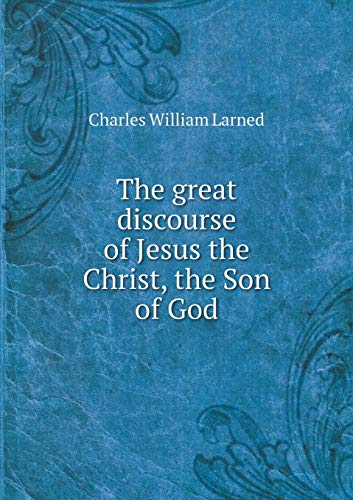 9785518721739: The great discourse of Jesus the Christ, the Son of God
