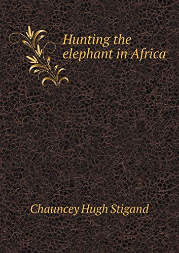 9785518727625: Hunting the elephant in Africa