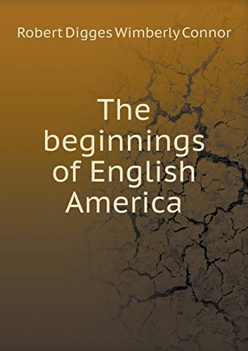 9785518728462: The beginnings of English America