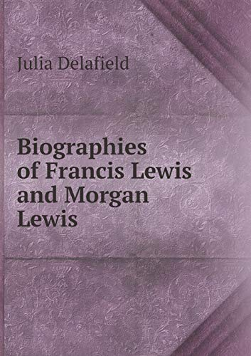 9785518732490: Biographies of Francis Lewis and Morgan Lewis