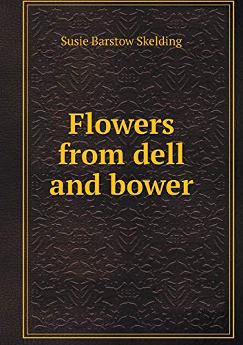 Flowers from dell and bower (Paperback): Barstow Skelding Susie