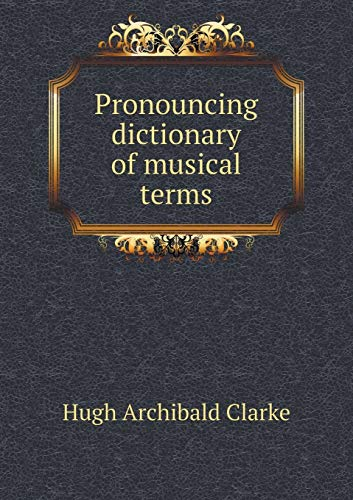 9785518737884: Pronouncing Dictionary of Musical Terms