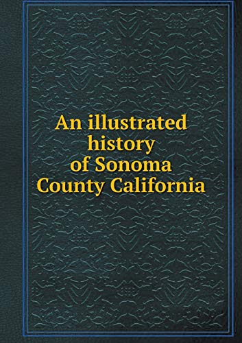 An illustrated history of Sonoma County California