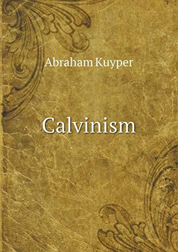Calvinism: Kuyper, Abraham
