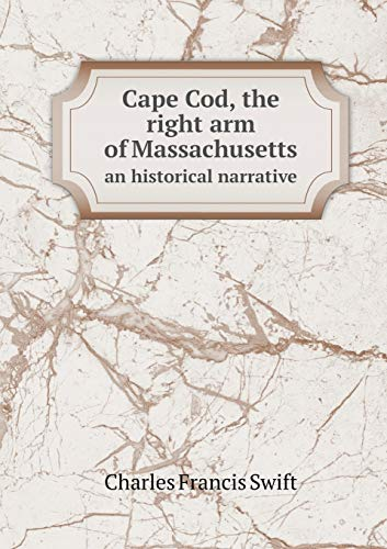 9785518745803: Cape Cod, the right arm of Massachusetts an historical narrative