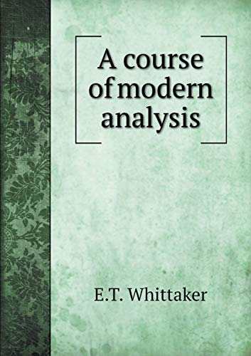 9785518758995: A course of modern analysis
