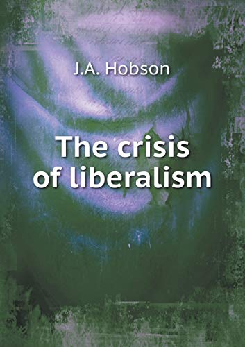 9785518760073: The crisis of liberalism