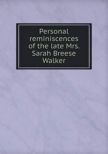 9785518760912: Personal reminiscences of the late Mrs. Sarah Breese Walker