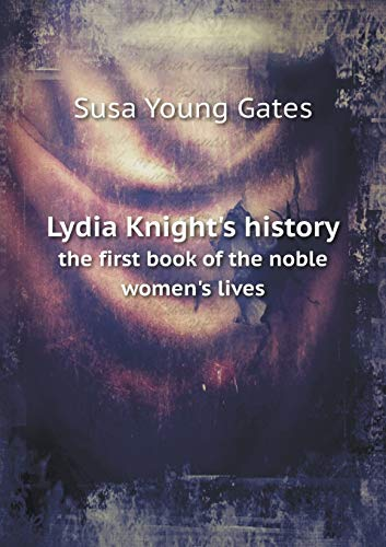 Lydia Knight s history: the first book: Young Gates Susa