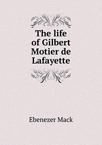 9785518764446: The life of Gilbert Motier de Lafayette