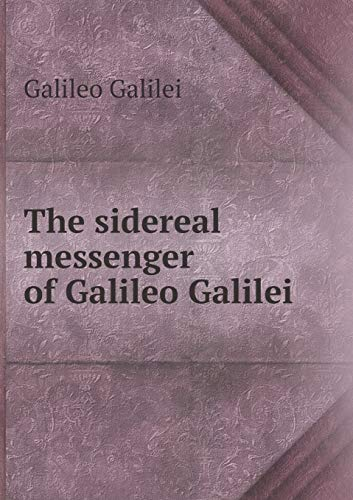 9785518772366: The Sidereal Messenger of Galileo Galilei
