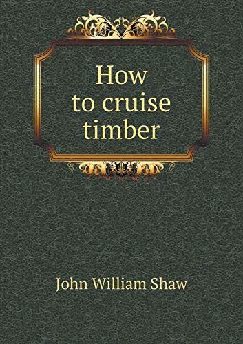 9785518774827: How to cruise timber