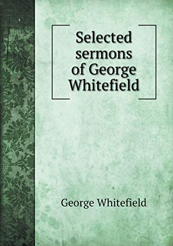 9785518786332: Selected sermons of George Whitefield