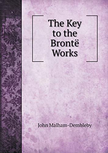 9785518786493: The Key to the Brontë Works