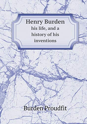 9785518789586: Henry Burden his life, and a history of his inventions