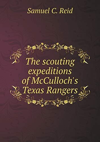 9785518794603: The scouting expeditions of McCulloch's Texas Rangers