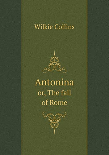 9785518795457: Antonina or, The fall of Rome