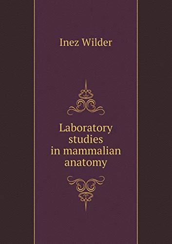 9785518803572: Laboratory Studies in Mammalian Anatomy