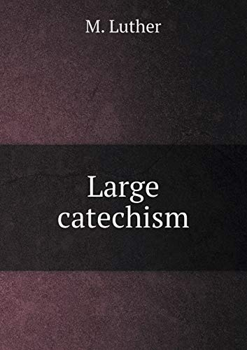 9785518804678: Large catechism