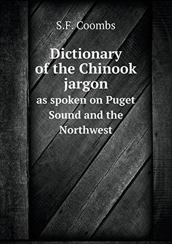 9785518808607: Dictionary of the Chinook jargon as spoken on Puget Sound and the Northwest
