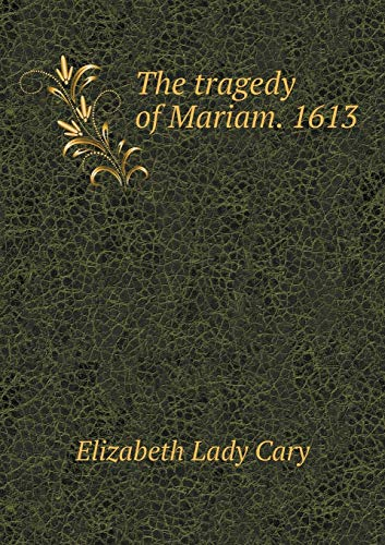 9785518809376: The tragedy of Mariam. 1613