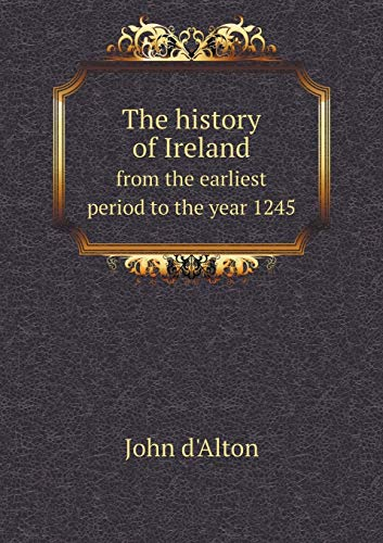 9785518817289: The history of Ireland from the earliest period to the year 1245