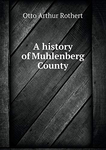 9785518818163: A history of Muhlenberg County
