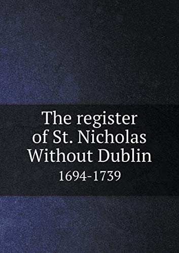 9785518820333: The Register of St. Nicholas Without Dublin 1694-1739