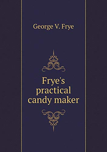 9785518823013: Frye's Practical Candy Maker