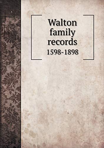 9785518824027: Walton family records 1598-1898
