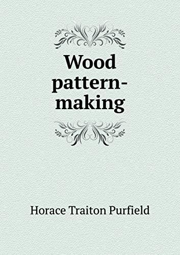 9785518824164: Wood pattern-making