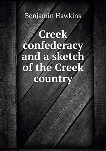 9785518824386: Creek confederacy and a sketch of the Creek country